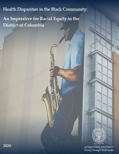 The report cover features a photograph of the building of mural of Buck Hill, a native Washingtonian, prolific jazz performer, and career mail carrier. Also printed on it are the year 2020, the report's title, and the logo mark of Georgetown University School of Nursing & Health Studies.